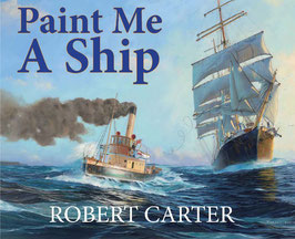 Paint me a Ship by Robert Carter
