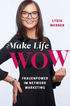 Make Life WOW - Frauenpower im Network Marketing