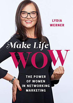 Make Life Wow - The Power of Women in Network Marketing
