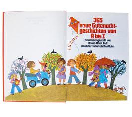 365 Neue Gutenachtgeschichten von A-Z von Bruno Bull und Felicias Kuhn