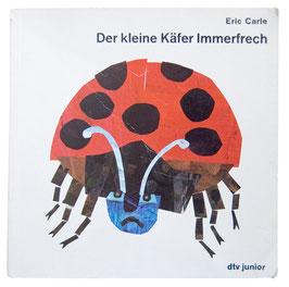 Der kleine Käfer Immerfrech von Eric Carle
