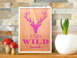 "Holzbild DIN A3 ""Stay Wild"""