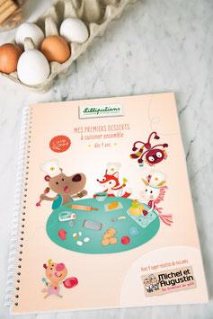 """Livre de recettes """"Mes premiers desserts"""" LILLIPUTIENS"""