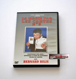La Magie par les Cartes N°5 Bernard BILIS