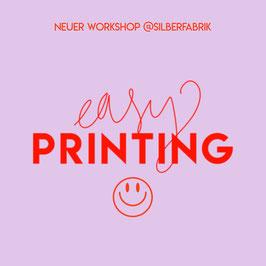 """Siebdruckworkshop """"EASY Printiing"""""""
