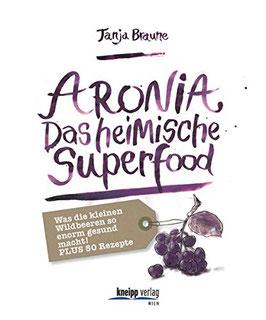 Aronia - Das heimische Superfood: Schmeckt gut, tut gut