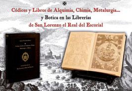 Códices y Libros de Alquimia, Chimia, Metalurgia … y Botica en las Librerías de San Lorenzo el Real del Escorial