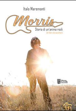 """Il libro """"MORRIS - Storia di un'anima rock"""""""