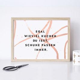 """Kunstdruck """"Egal wieviel Kuchen du isst, Schuhe passen immer"""""""