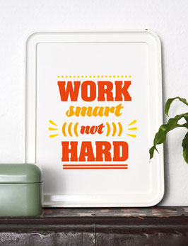 "Kunstdruck ""work smart not hard"""
