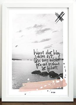 """Artprint """"Wenn der Weg schön ist, lass uns nicht fragen, wohin er führt"""""""