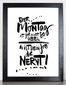 """Kunstdruck """"Der Montag ist garnicht so übel"""""""