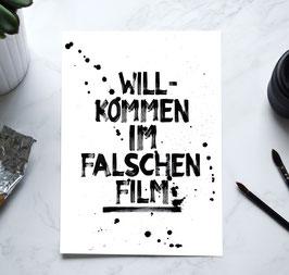 """Kunstdruck """"Willkommen im falschen Film"""""""