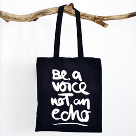 "Baumwolltasche ""be a voice not an echo"""