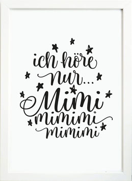 """Kunstdruck """"Ich höre nur Mimimi"""""""