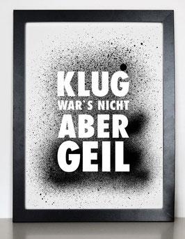 """Kunstdruck """"Klug wars nicht, aber geil!"""""""