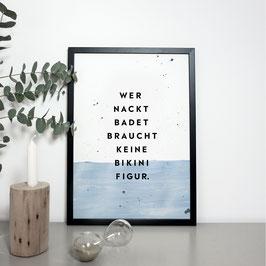 """Kunstdruck """"Wer nackt badet, braucht keine Bikinifigur"""""""