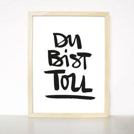 """Kunstdruck """"Du bist toll"""""""