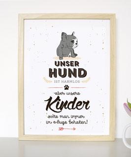 """Kunstdruck """"Unser Hund ist harmlos, aber unsere Kinder sollte man immer im Auge behalten"""""""