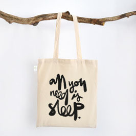 "Fairtrade Baumwolltasche ""all you need is sleep"""