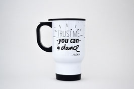 "Thermobecher aus Edelstahl ""trust me you can dance - vodka"""