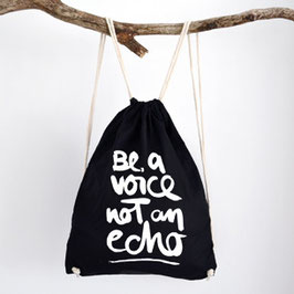"Turnbeutel aus Baumwolle ""be a voice not an echo"""