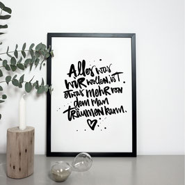 """Kunstdruck """"Alles was wir wollen, ist etwas mehr von dem wir träumen können"""""""