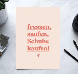 """Kunstdruck """"fressen, saufen, Schuhe kaufen"""""""