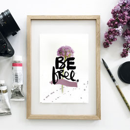 "Kunstdruck ""be free"""
