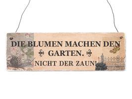 """Holzschild """"Die Blumen machen den Garten..."""