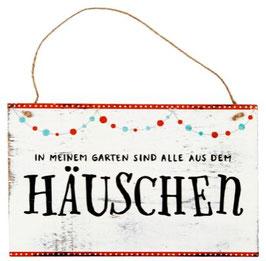"""Gartenschild """"Aus dem Häuschen"""""""