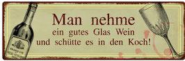 """Metallschild """"Man nehme ein gutes Glas Wein..."""