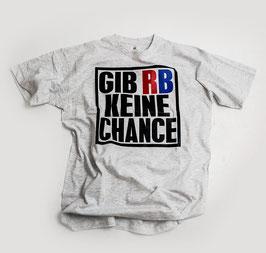 Gib RB keine Chance Shirt Grau