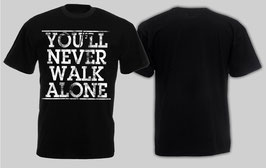 You never walk alone Shirt Schwarz