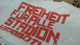 Freiheit für alle Stadionverbotler Shirt