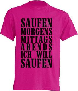 Saufen Morgens Mittags Abends ich will Saufen Shirt Pink