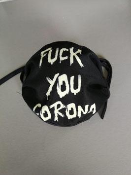 Fuck you Corona Maske