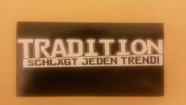 Tradition schlägt jeden Trend Aufkleber