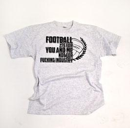 Football is for you and me Shirt Grau Neu