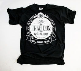 Tradition ist keine Hure Rund Shirt