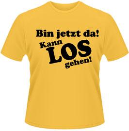 Bin jetzt da kann los gehen Shirt Gelb