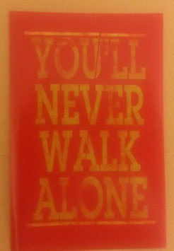You never walk alone Aufkleber