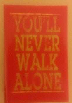 You never walk alone Aufkleber