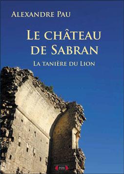 Le château de Sabran. La tanière du lion