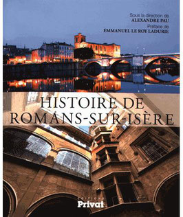 Histoire de Romans-sur-Isère préface d'Emmanuel Le Roy Ladurie