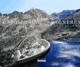 Cap de long - Pragnères. Un barrage pour deux vallées
