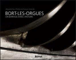 Bort-les-Orgues, un barrage dans l'histoire (préface François Hollande)