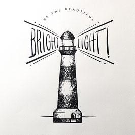 """BRIGHT LIGHT"""