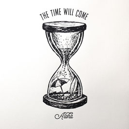 """THE TIME WILL COME"""