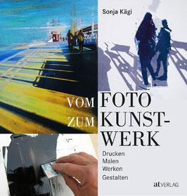 Vom Foto zum Kunstwerk